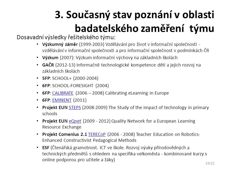 3. Současný stav poznání v oblasti badatelského zaměření týmu Výzkumný záměr (1999-2003) Vzdělávání pro život v informační společnosti - vzdělávání v