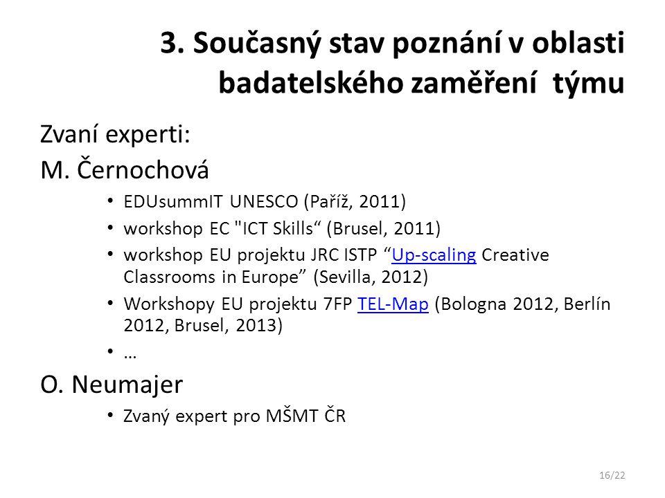 3. Současný stav poznání v oblasti badatelského zaměření týmu Zvaní experti: M. Černochová EDUsummIT UNESCO (Paříž, 2011) workshop EC