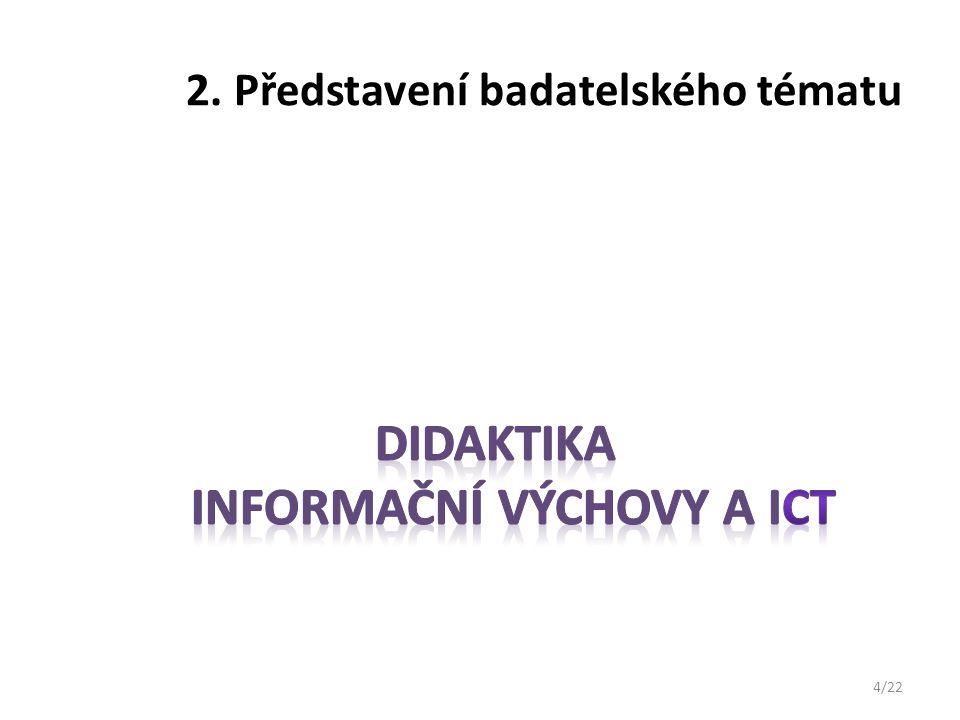 3.Současný stav poznání v oblasti badatelského zaměření týmu Disertační práce PANSKÝ, M.