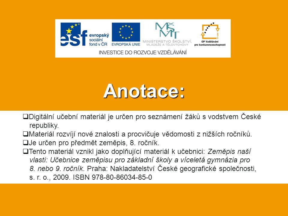 Anotace:  Digitální učební materiál je určen pro seznámení žáků s vodstvem České republiky.  Materiál rozvíjí nové znalosti a procvičuje vědomosti z