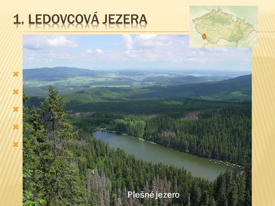  Černé jezero  Čertovo jezero  Plešné jezero  Prášilské jezero  jezero Laka Plešné jezero