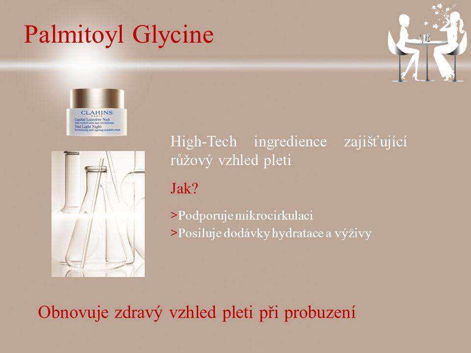 Palmitoyl Glycine High-Tech ingredience zajišťující růžový vzhled pleti Jak.
