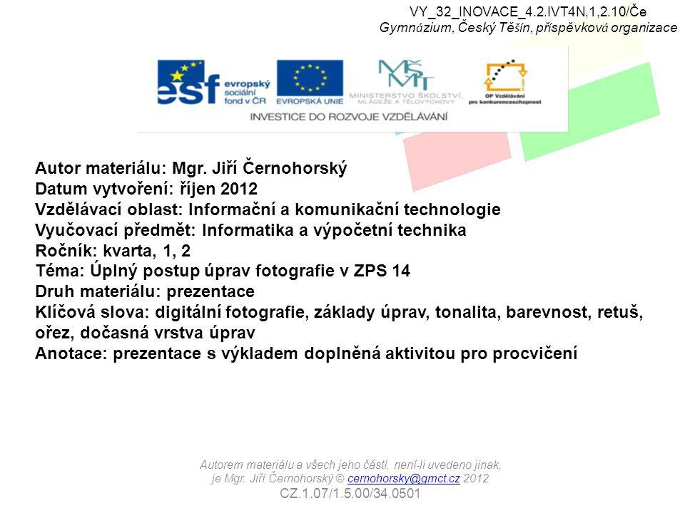 VY_32_INOVACE_4.2.IVT4N,1,2.10/Če Gymn á zium, Český Tě ší n, př í spěvkov á organizace Autorem materiálu a všech jeho částí, není-li uvedeno jinak, je Mgr.