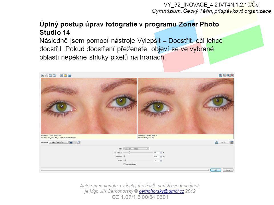 Úplný postup úprav fotografie v programu Zoner Photo Studio 14 Následně jsem pomocí nástroje Vylepšit – Doostřit, oči lehce doostřil.