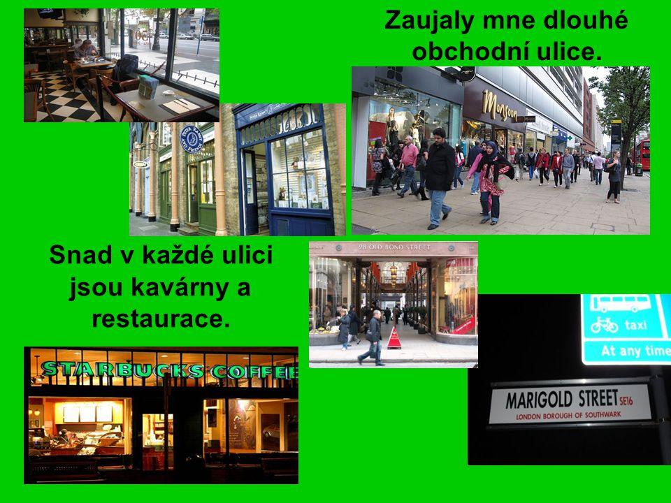 Snad v každé ulici jsou kavárny a restaurace. Zaujaly mne dlouhé obchodní ulice.