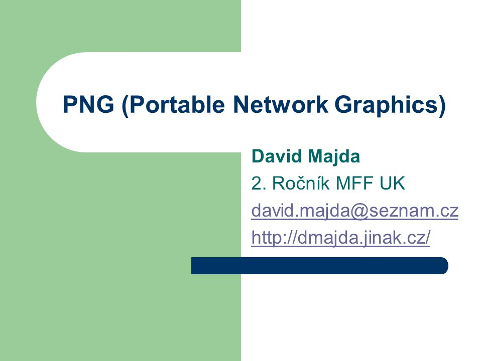 PNG (Portable Network Graphics) David Majda 2.