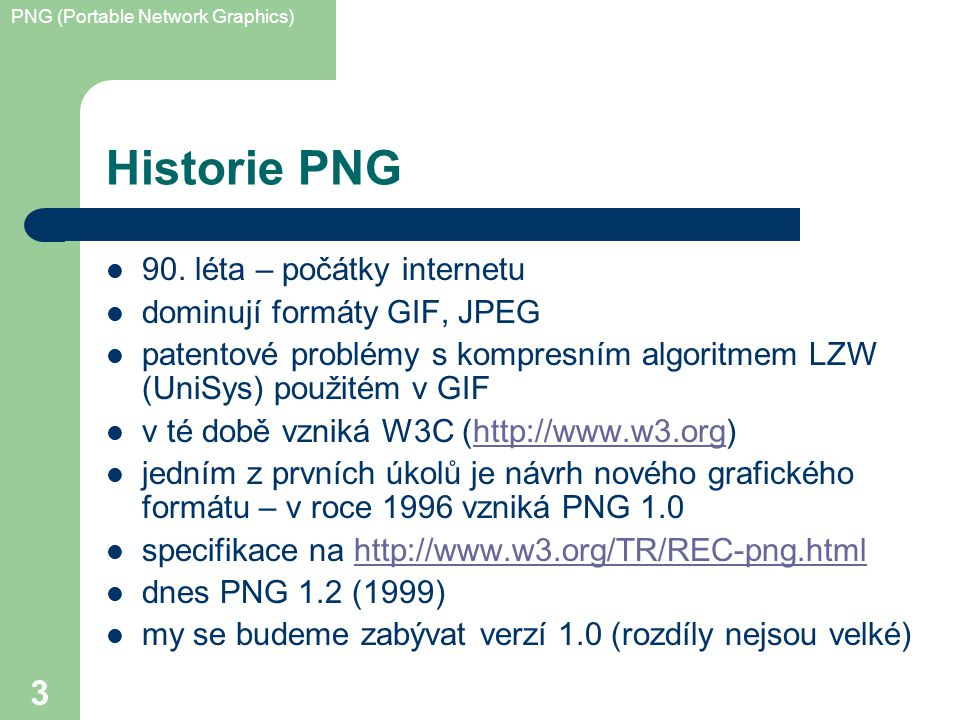PNG (Portable Network Graphics) 3 Historie PNG 90.
