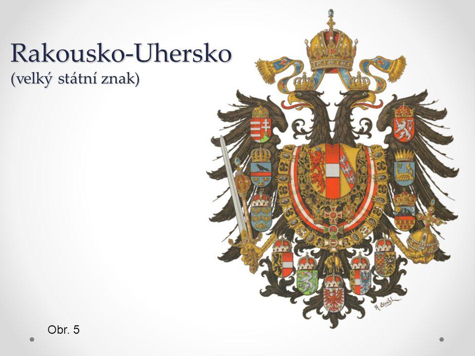 Rakousko-Uhersko (velký státní znak) Obr. 5