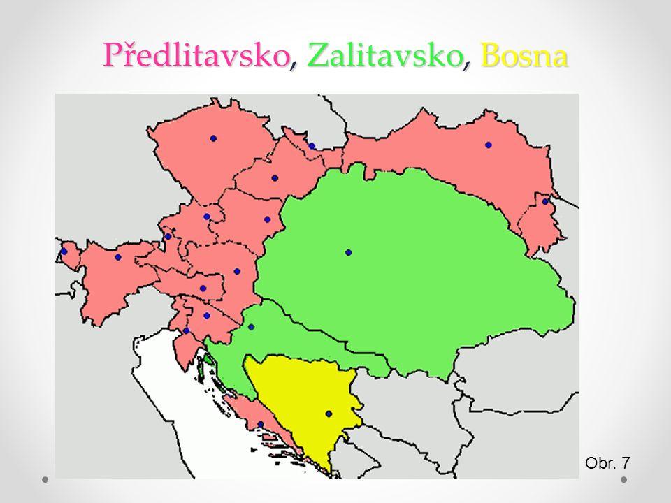 Předlitavsko, Zalitavsko, Bosna Obr. 7