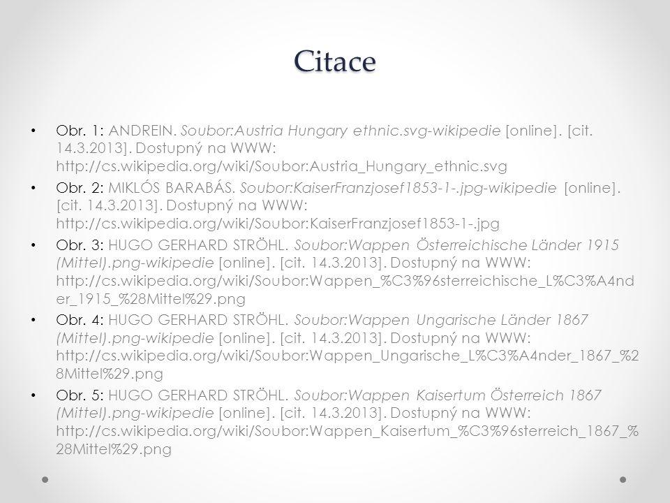 Citace Obr. 1: ANDREIN. Soubor:Austria Hungary ethnic.svg-wikipedie [online]. [cit. 14.3.2013]. Dostupný na WWW: http://cs.wikipedia.org/wiki/Soubor:A