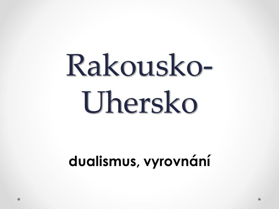 Rakousko- Uhersko dualismus, vyrovnání