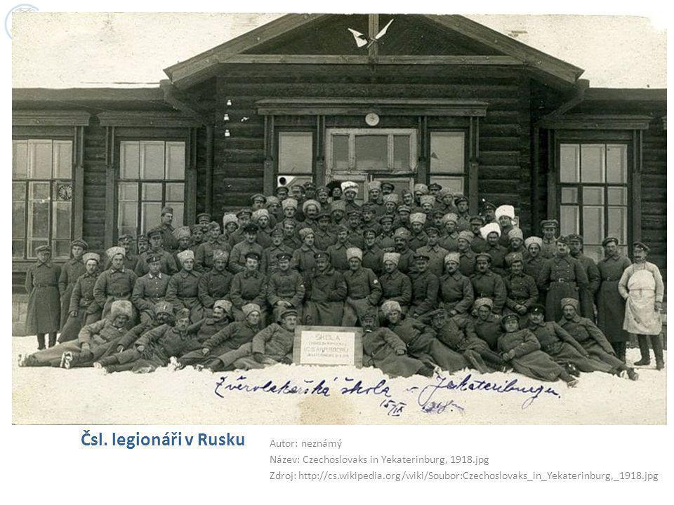Čsl. legionáři v Rusku Autor: neznámý Název: Czechoslovaks in Yekaterinburg, 1918.jpg Zdroj: http://cs.wikipedia.org/wiki/Soubor:Czechoslovaks_in_Yeka