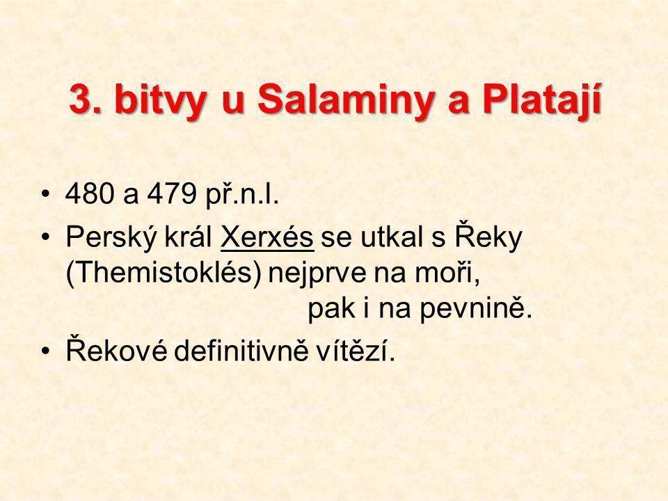 3.bitvy u Salaminy a Platají 480 a 479 př.n.l.