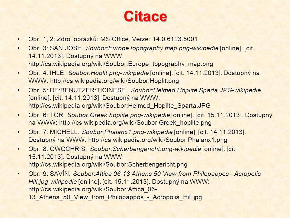 Citace Obr.1, 2: Zdroj obrázků: MS Office, Verze: 14.0.6123.5001 Obr.