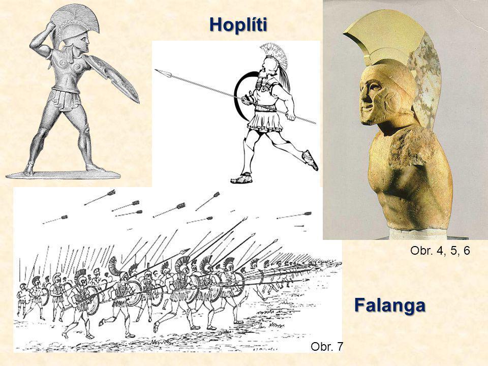 Hoplíti Falanga Obr. 4, 5, 6 Obr. 7