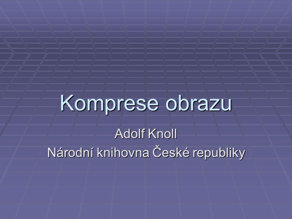 Komprese obrazu Adolf Knoll Národní knihovna České republiky