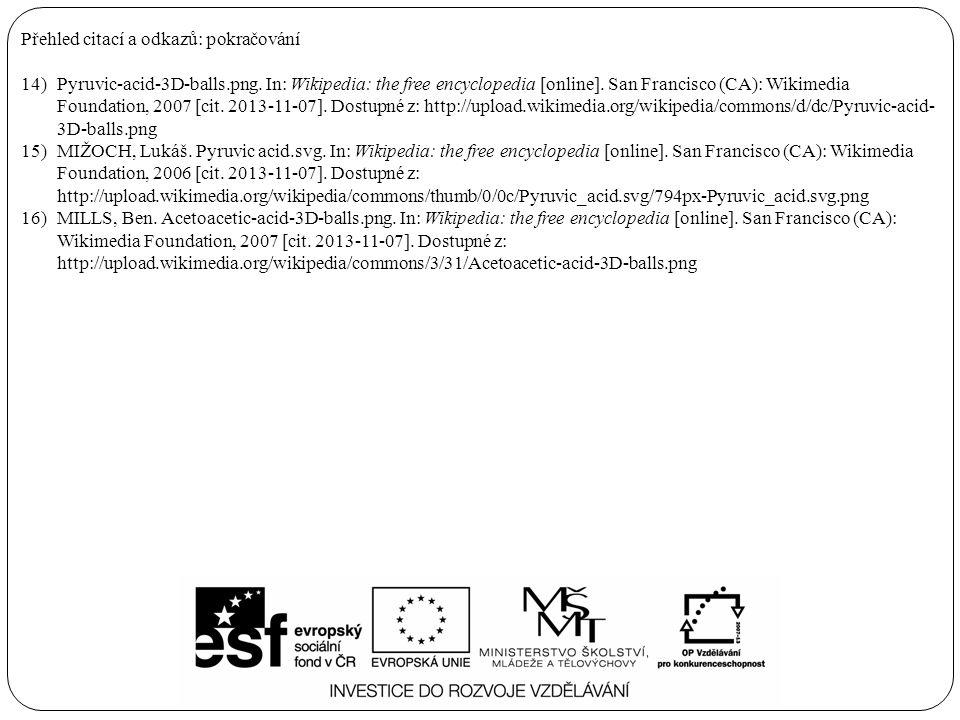 Přehled citací a odkazů: pokračování 14)Pyruvic-acid-3D-balls.png. In: Wikipedia: the free encyclopedia [online]. San Francisco (CA): Wikimedia Founda