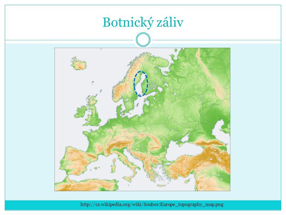 Botnický záliv http://cs.wikipedia.org/wiki/Soubor:Europe_topography_map.png