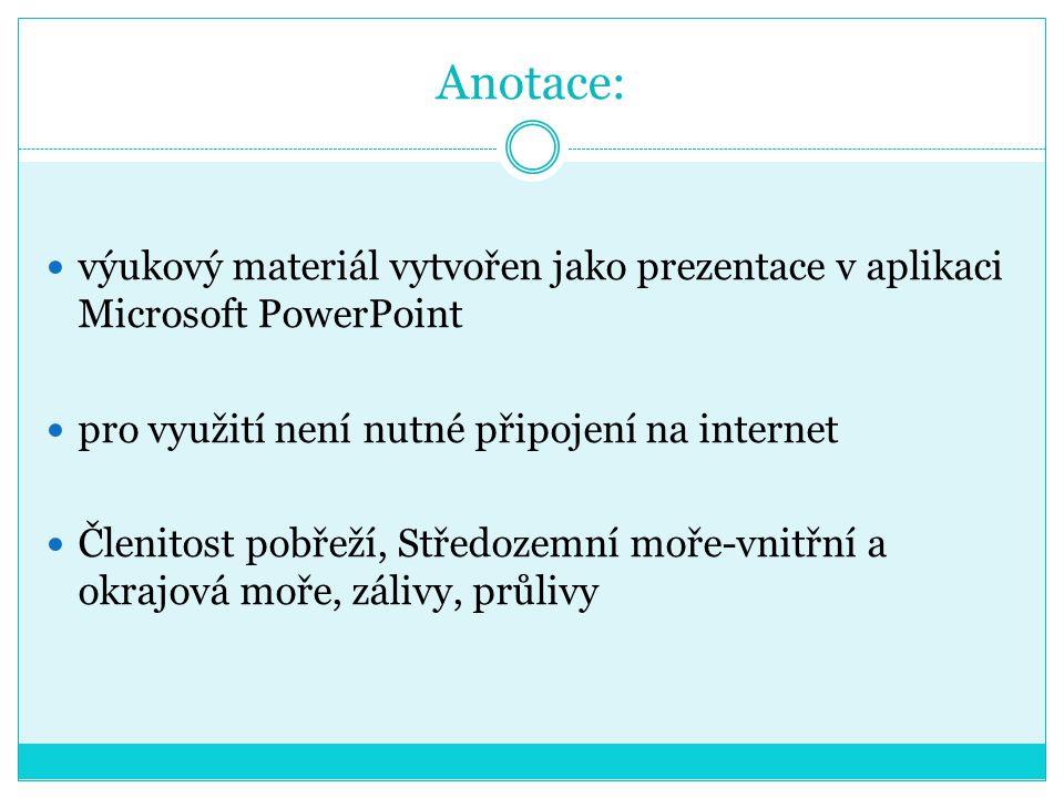 Anotace: výukový materiál vytvořen jako prezentace v aplikaci Microsoft PowerPoint pro využití není nutné připojení na internet Členitost pobřeží, Stř