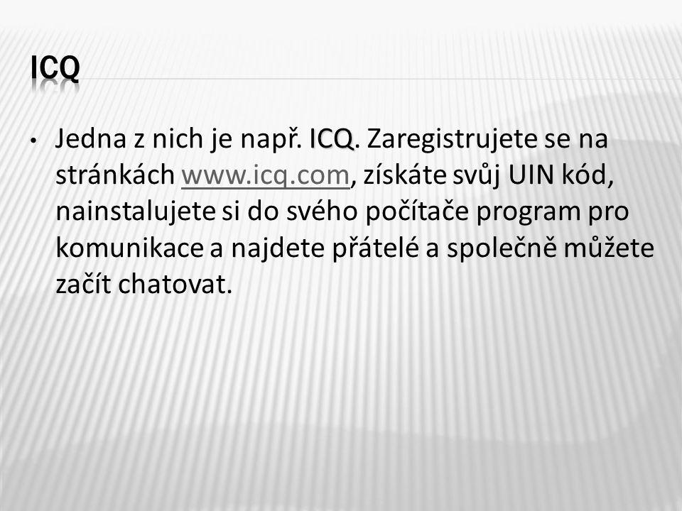 ICQ Jedna z nich je např. ICQ.