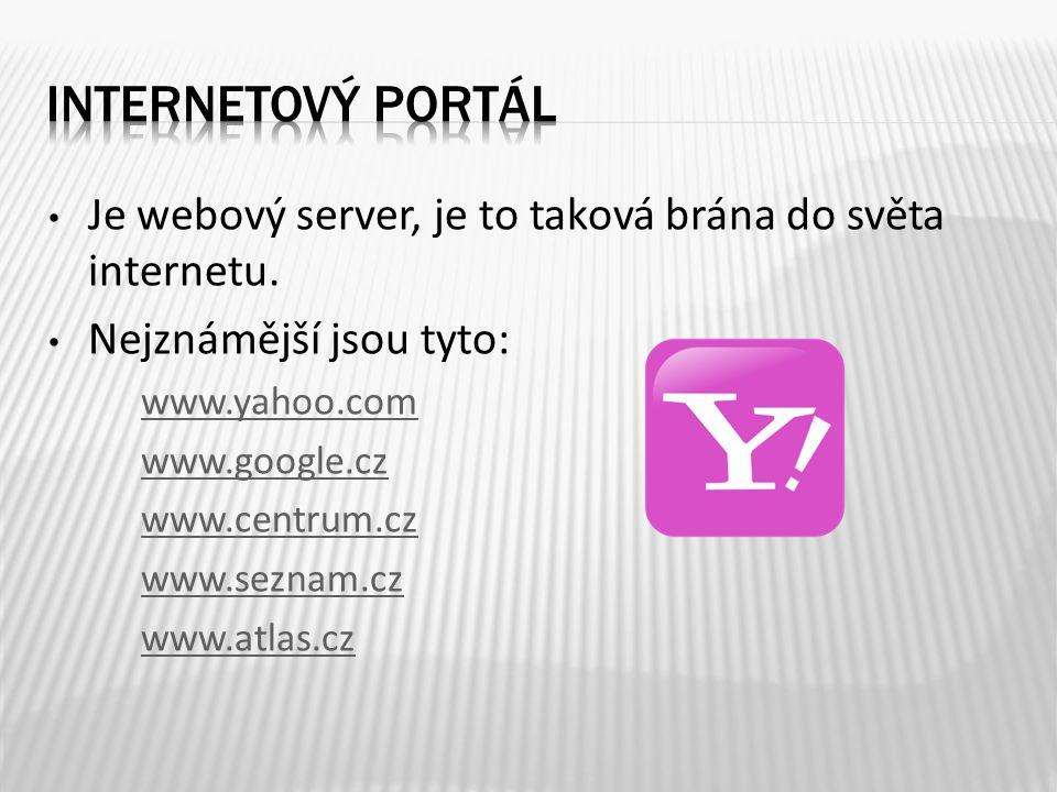 Je webový server, je to taková brána do světa internetu.