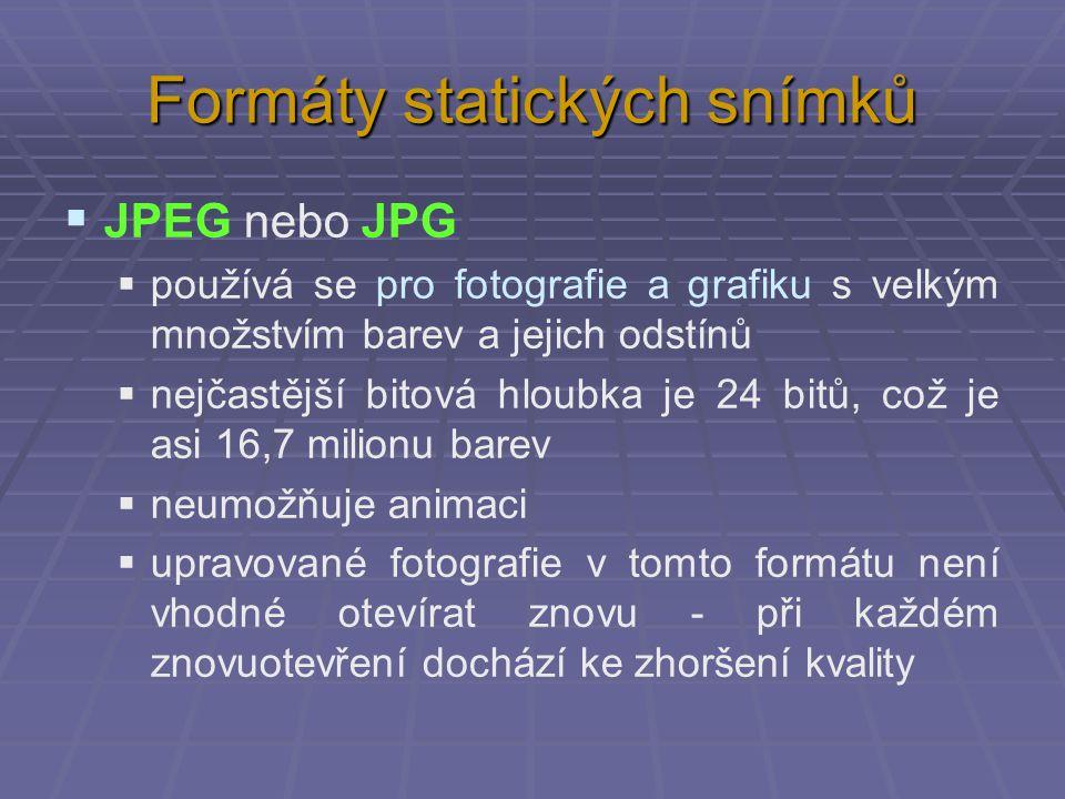 Formáty statických snímků  PNG  od jednoduchých ikon až po fotografie  od méně než 8 bitů až po 24 bitů  PNG má ve stejné kvalitě až 5 - 10x větší soubory než.jpg  PNG je lepší než JPEG pro obrázky obsahující text, čárovou grafiku, čisté barevné plochy a ostré rozhraní barev