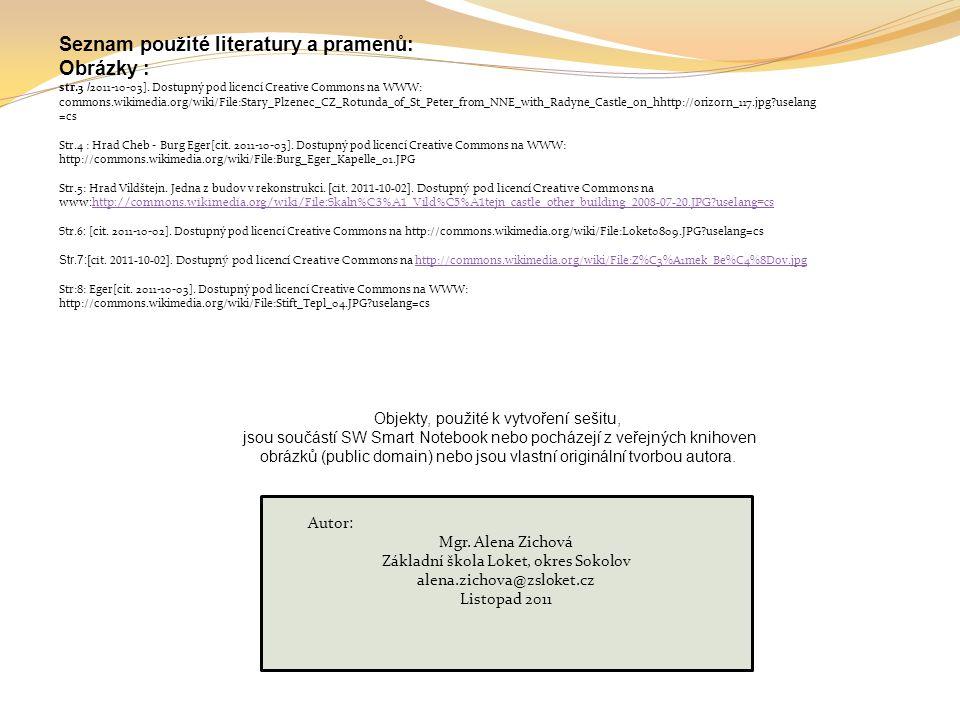 Seznam použité literatury a pramenů: Obrázky : str.3 / 2011-10-03]. Dostupný pod licencí Creative Commons na WWW: commons.wikimedia.org/wiki/File:Star