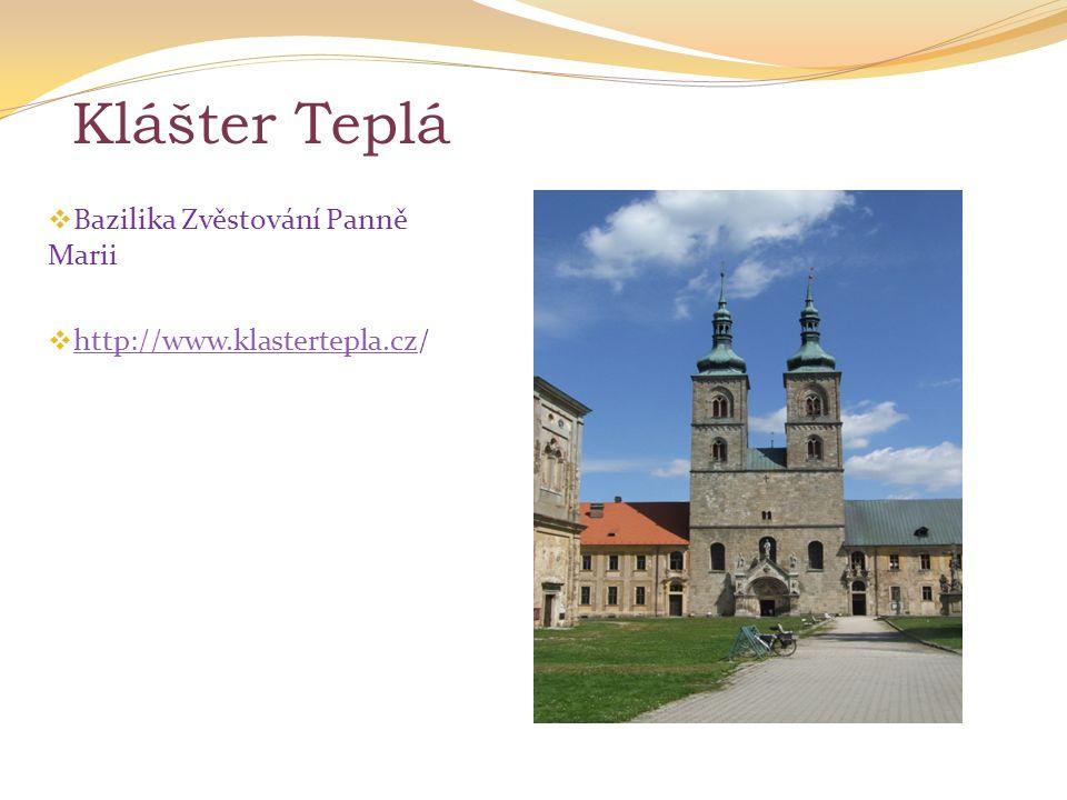 Klášter Teplá  Bazilika Zvěstování Panně Marii  http://www.klastertepla.cz/ http://www.klastertepla.cz