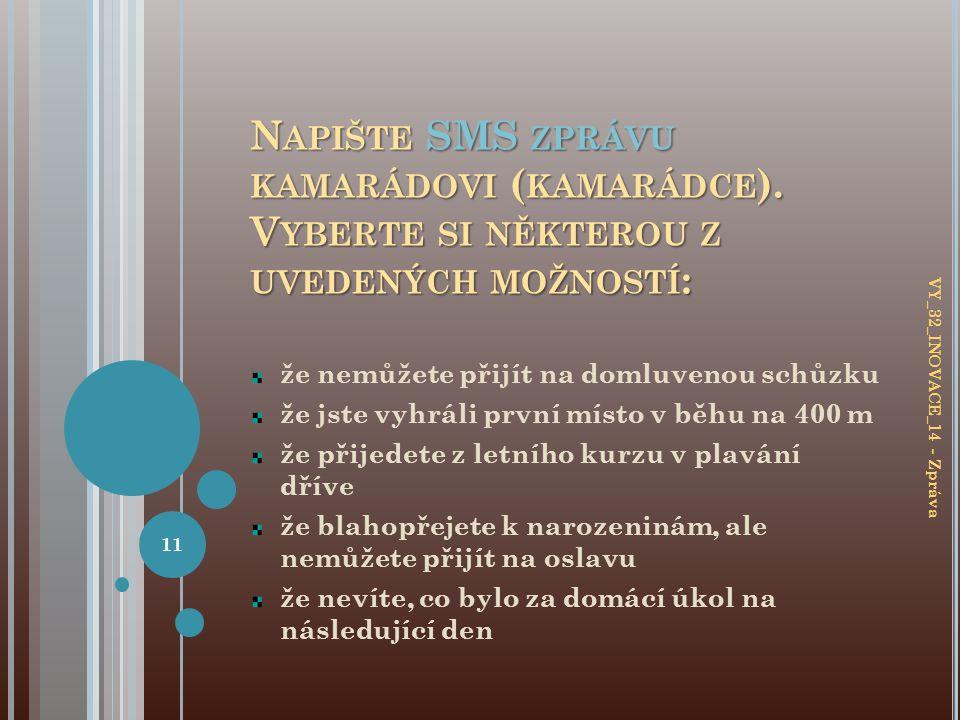 N APIŠTE SMS ZPRÁVU KAMARÁDOVI ( KAMARÁDCE ).