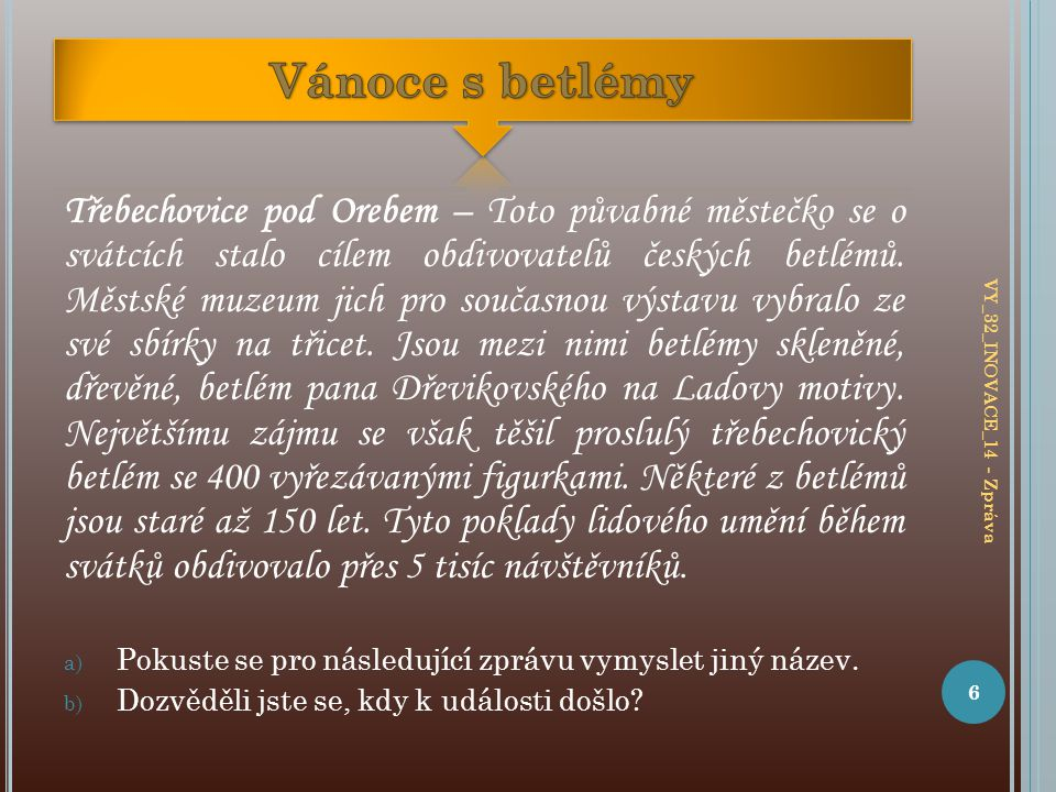 Třebechovice pod Orebem – Toto půvabné městečko se o svátcích stalo cílem obdivovatelů českých betlémů.