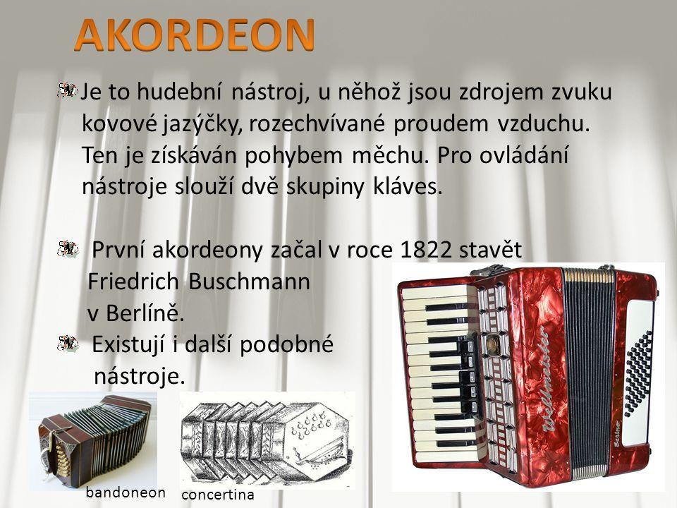 Je to hudební nástroj, u něhož jsou zdrojem zvuku kovové jazýčky, rozechvívané proudem vzduchu.