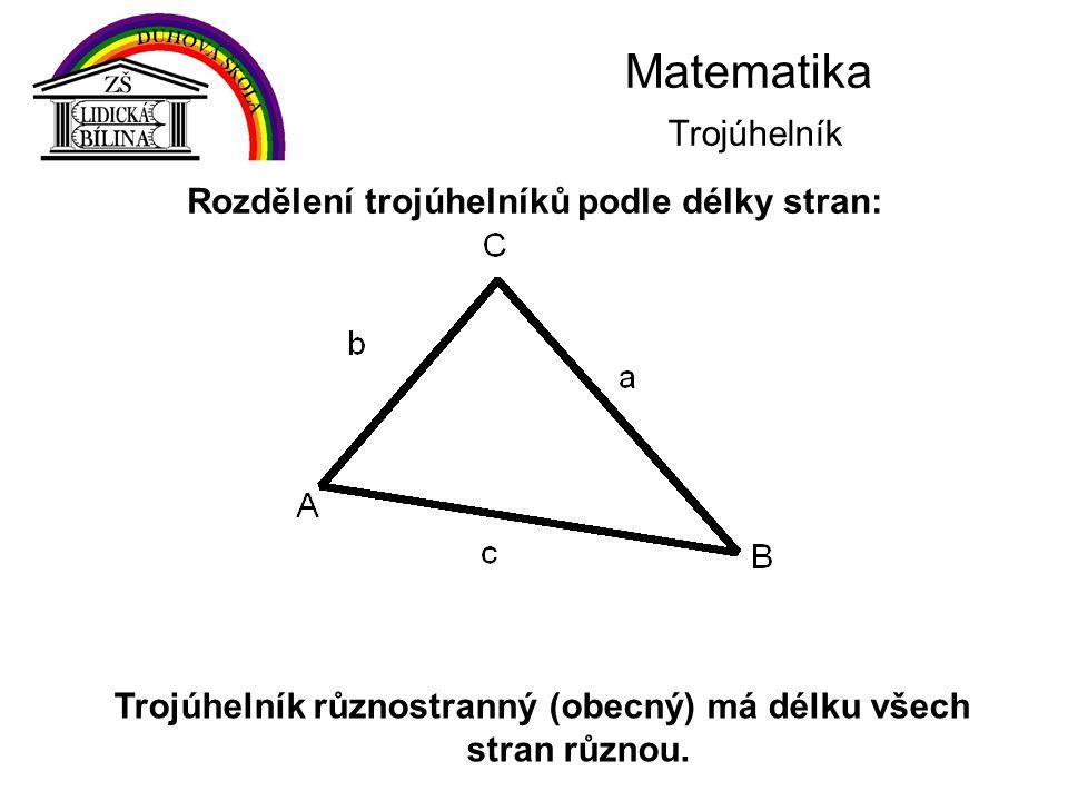 Trojúhelník různostranný (obecný) má délku všech stran různou. Rozdělení trojúhelníků podle délky stran: