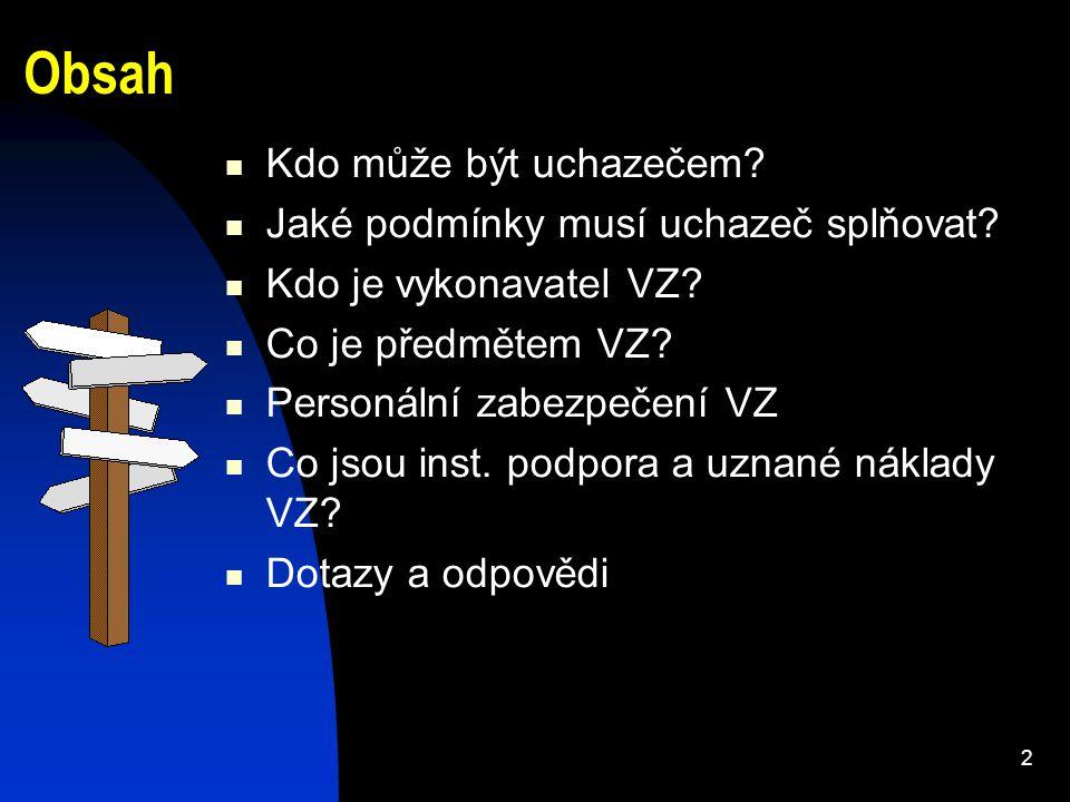 3 Legislativa výzkumu a vývoje Zákon č.130/2002 Sb.