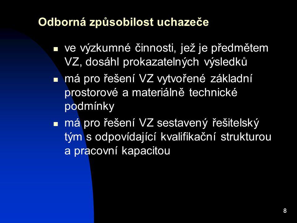 9 Vykonavatel VZ organizační složka, vnitřní organizační jednotka nebo součást uchazeče pověřená výkonem práv a povinností souvisejících s řešením výzkumného záměru na základě zvláštního právního předpisu nebo na základě zřizovacího či zakládacího dokumentu VVŠ  fakulta  jiná součást VVŠ v případě, že kompetence stanoví vnitřní předpis  nejvýše jeden  vykonává práva a povinnosti vyplývající ze zákona č.