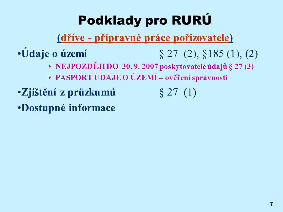 8 Podklady pro RURÚ (Přípravné práce) Povinnost poskytovat údaje o území Poskytovatelé údajů o území Inventura představ, iluzí, skutečného stavu Neposkytnutý údaj = neexistující limit §28(3)