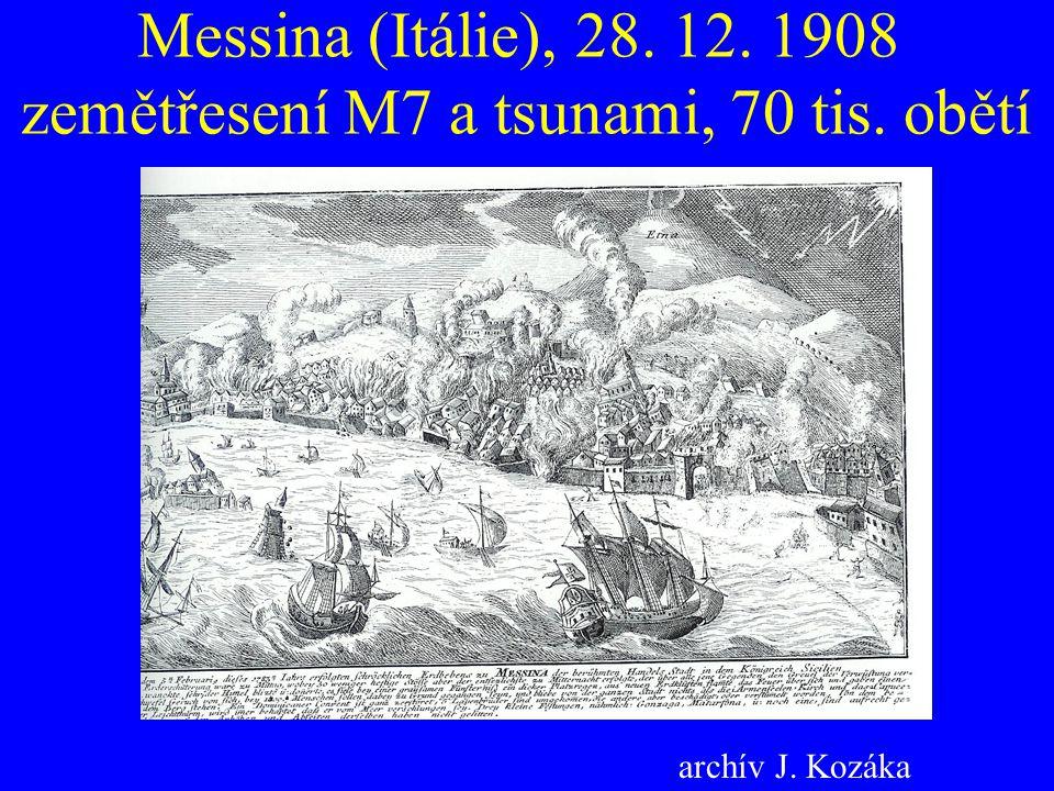 Messina (Itálie), 28. 12. 1908 zemětřesení M7 a tsunami, 70 tis. obětí archív J. Kozáka