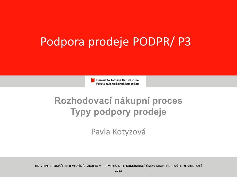 2 Co je nakupování Podpora prodeje PODPR/ P3 Nákup jakéhokoliv zboží je vyvrcholením celé řady rozhodnutí.