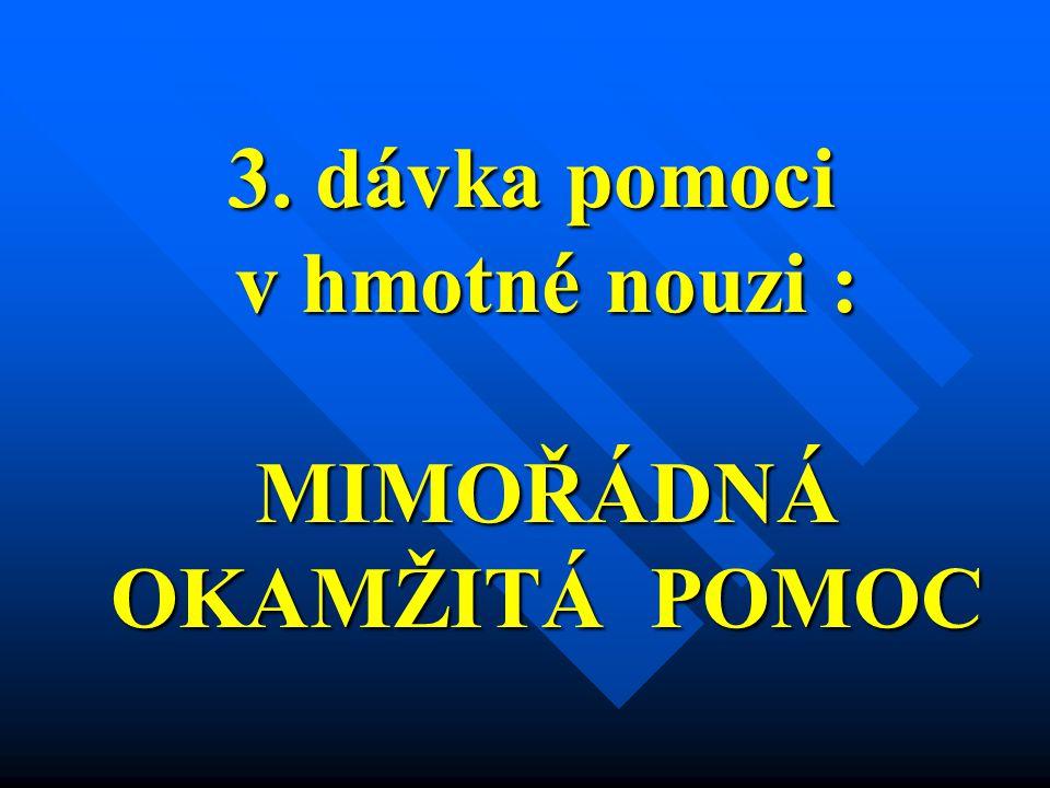 3. dávka pomoci v hmotné nouzi : MIMOŘÁDNÁ OKAMŽITÁ POMOC 3.