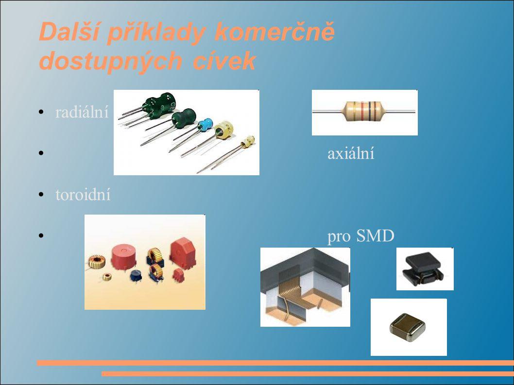Další příklady komerčně dostupných cívek radiální axiální toroidní pro SMD