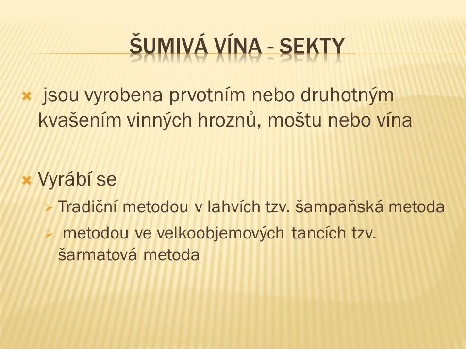  jsou vyrobena prvotním nebo druhotným kvašením vinných hroznů, moštu nebo vína  Vyrábí se  Tradiční metodou v lahvích tzv.