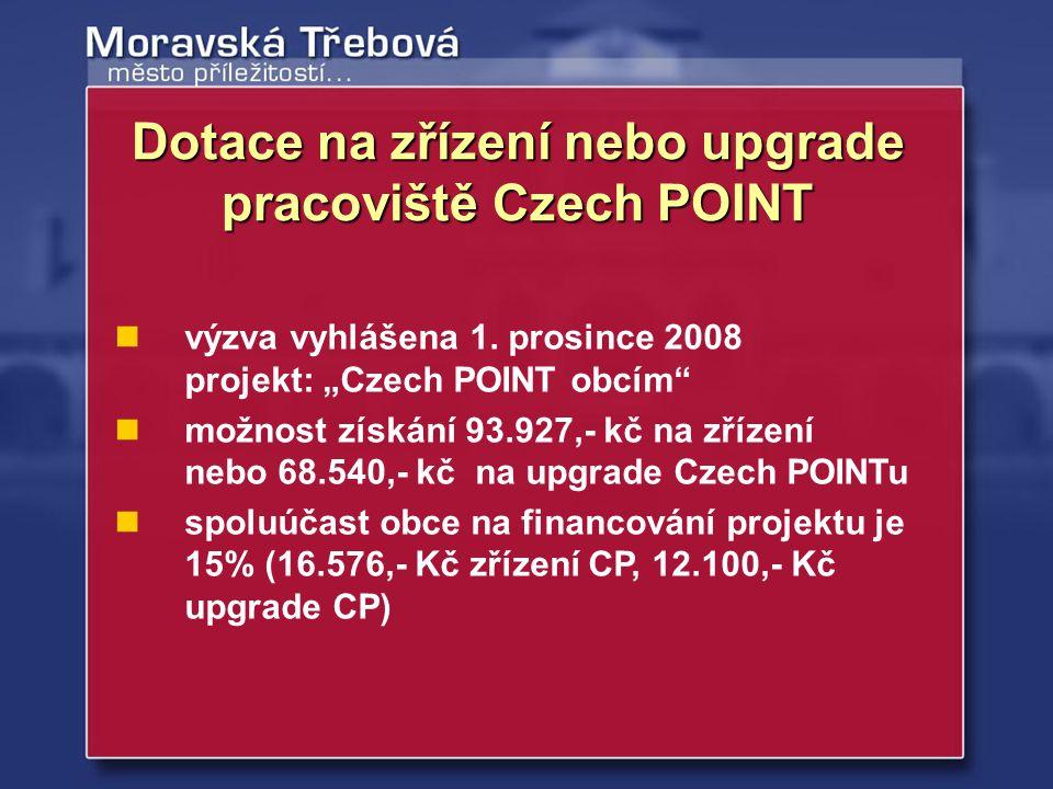 """výzva vyhlášena 1. prosince 2008 projekt: """"Czech POINT obcím"""" možnost získání 93.927,- kč na zřízení nebo 68.540,- kč na upgrade Czech POINTu spoluúča"""