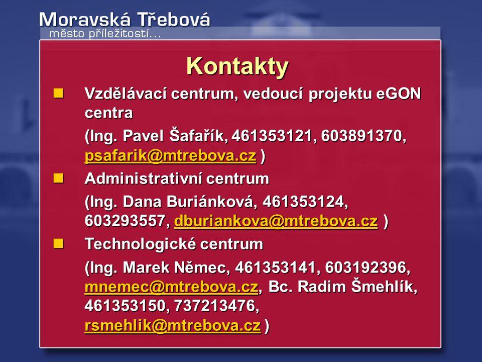 Vzdělávací centrum, vedoucí projektu eGON centra Vzdělávací centrum, vedoucí projektu eGON centra (Ing. Pavel Šafařík, 461353121, 603891370, psafarik@