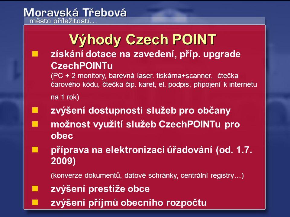 získání dotace na zavedení, příp. upgrade CzechPOINTu (PC + 2 monitory, barevná laser. tiskárna+scanner, čtečka čarového kódu, čtečka čip. karet, el.