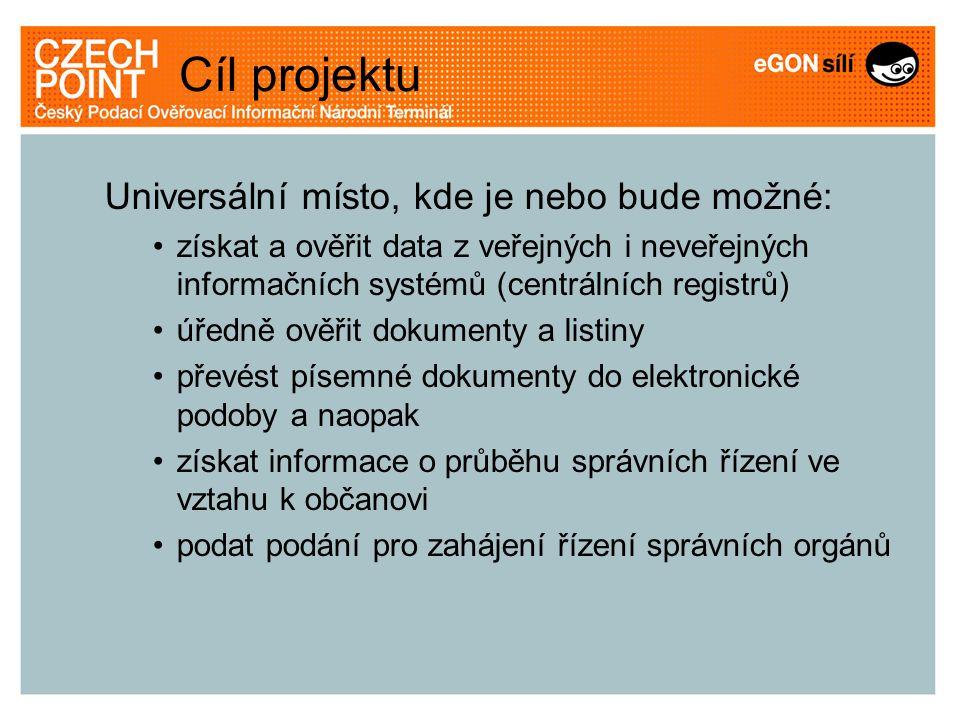 Cíl projektu Universální místo, kde je nebo bude možné: získat a ověřit data z veřejných i neveřejných informačních systémů (centrálních registrů) úře