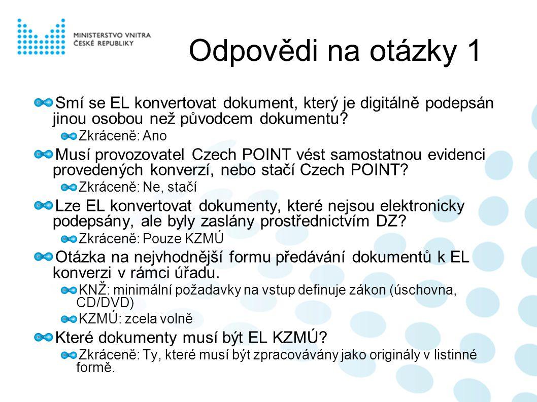 Odpovědi na otázky 1 Smí se EL konvertovat dokument, který je digitálně podepsán jinou osobou než původcem dokumentu.