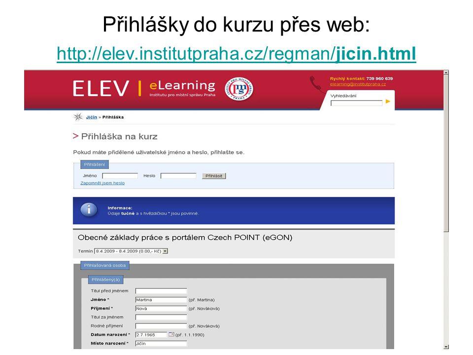 Přihlášky do kurzu přes web: http://elev.institutpraha.cz/regman/jicin.html http://elev.institutpraha.cz/regman/jicin.html