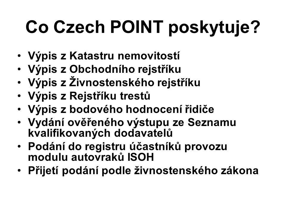Co Czech POINT poskytuje? Výpis z Katastru nemovitostí Výpis z Obchodního rejstříku Výpis z Živnostenského rejstříku Výpis z Rejstříku trestů Výpis z