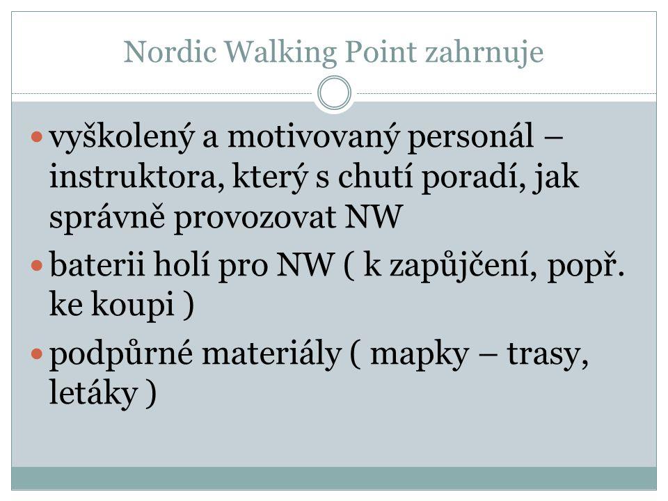 Nordic Walking Point zahrnuje vyškolený a motivovaný personál – instruktora, který s chutí poradí, jak správně provozovat NW baterii holí pro NW ( k z