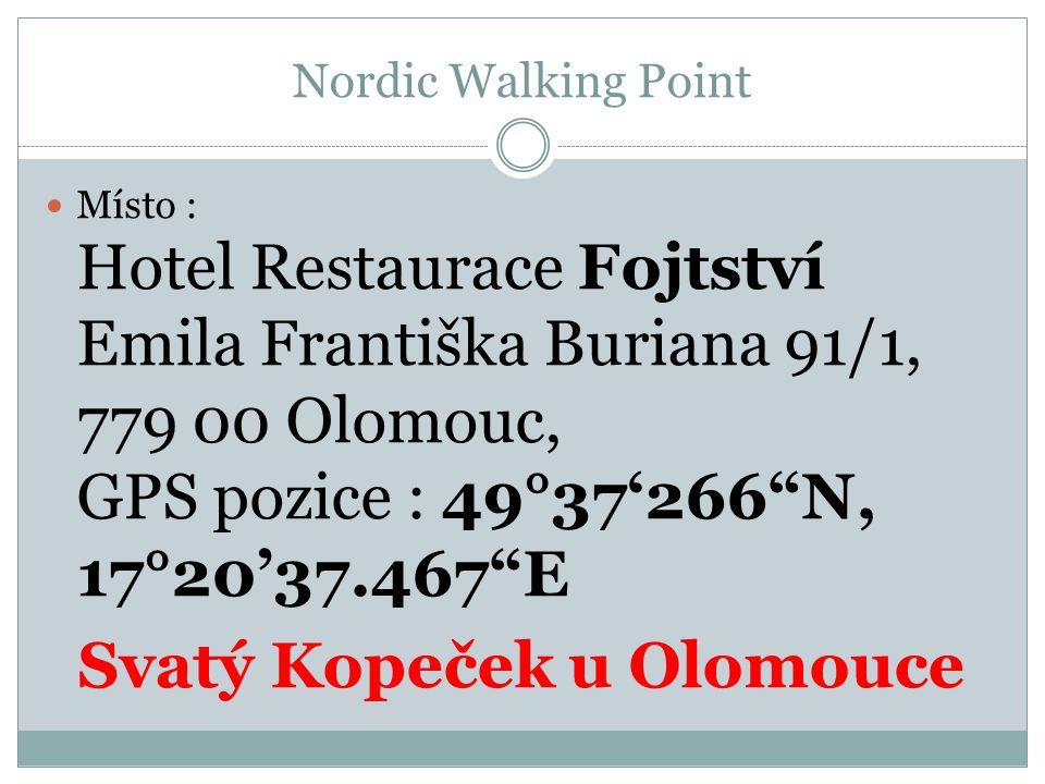 """Nordic Walking Point Místo : Hotel Restaurace Fojtství Emila Františka Buriana 91/1, 779 00 Olomouc, GPS pozice : 49°37'266""""N, 17°20'37.467""""E Svatý Ko"""