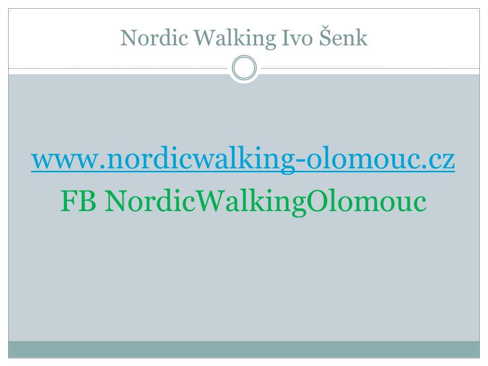 Nordic Walking Ivo Šenk www.nordicwalking-olomouc.cz FB NordicWalkingOlomouc